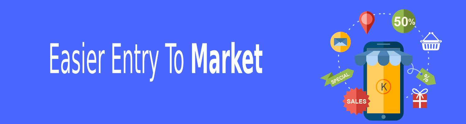Easier Entry to Market